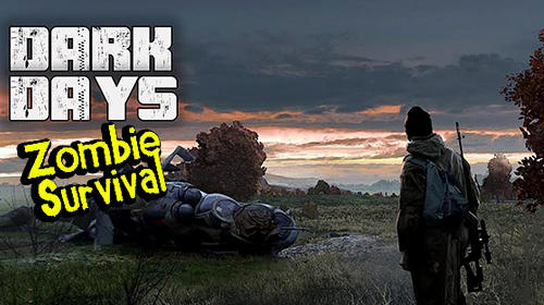 Ladda ner Dark days: Zombie survival på Android 4.3 gratis.