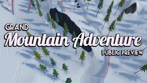 Ladda ner Grand mountain adventure: Public preview på Android 6.0 gratis.
