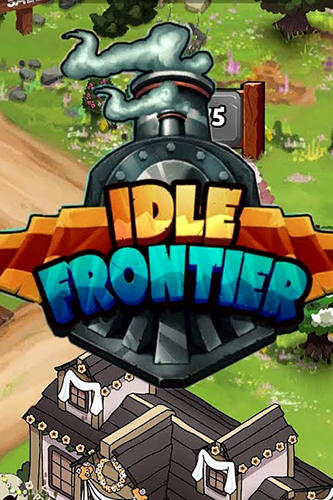 Ladda ner Idle frontier: Tap town tycoon på Android 5.0 gratis.