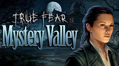 Ladda ner True fear: Mystery valley: Android First-person adventure spel till mobilen och surfplatta.