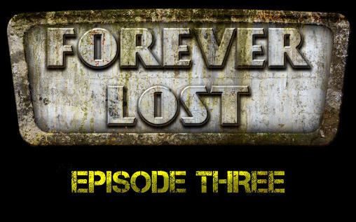 Forever lost: Episode 3