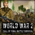Med den aktuella spel Home makeover 3: Hidden object för Android ladda ner gratis World war 2: Call of final battle survival WW2 till den andra mobiler eller surfplattan.