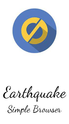 Ladda ner Earthquake: Simple browser till Android gratis.