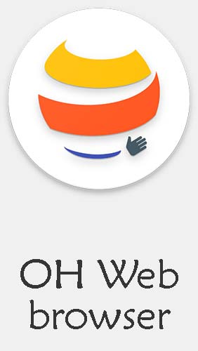 Ladda ner OH web browser - One handed, fast & privacy till Android gratis.