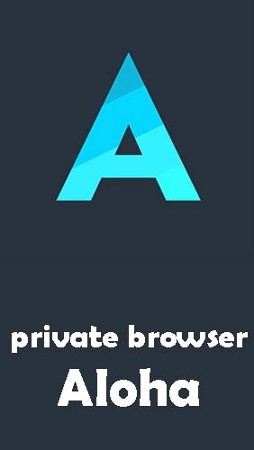Ladda ner Private browser Aloha + free VPN till Android gratis.
