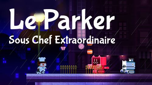 Ladda ner Le Parker: Sous chef extraordinaire iPhone C. .I.O.S. .9.0 gratis.