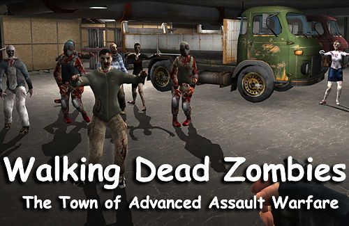 Walking dead zombies: The town of advanced assault warfare