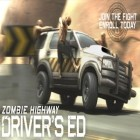 Med den aktuella spel Walking dead zombies: The town of advanced assault warfare för iPhone, iPad eller iPod ladda ner gratis Zombie Highway: Driver's Ed.