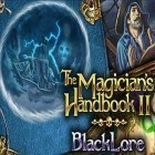 Med den aktuella spel Cartoon driving för iPhone, iPad eller iPod ladda ner gratis The Magician's Handbook 2: Blacklore.